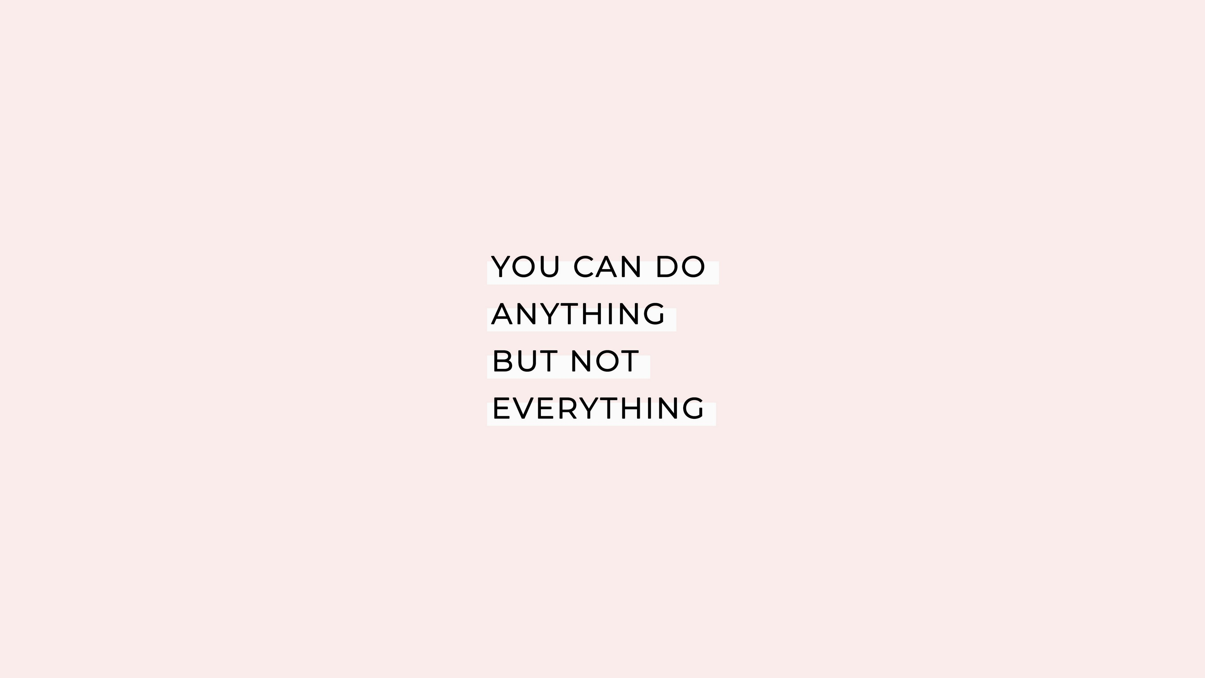 Quote Wallpaper For Desktop You Can Do Anything But Not Everything