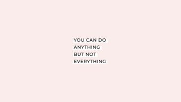 Quote Wallpaper for Desktop: You Can Do Anything, But Not Everything